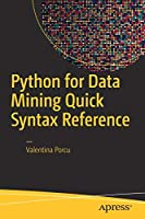 Python for Data Mining Quick Syntax Reference Front Cover