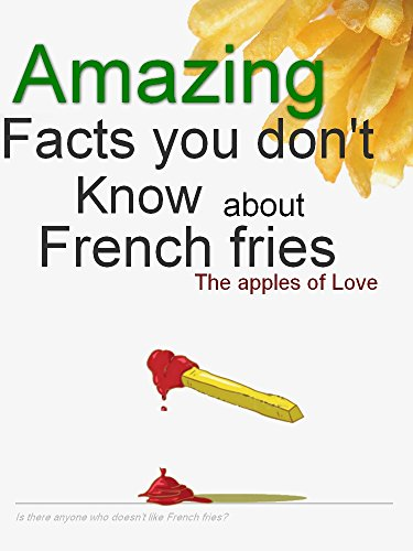 Amazing facts  you don't know about French fries - Apples of love