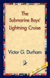 Submarine Boys Lightning Cruise, Victor G. Durham, 1421830108