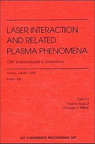 Laser Interaction and Related Plasma Phenomena: (Two-Volume Set) (AIP Conference Proceedings) (v. 12) PDF