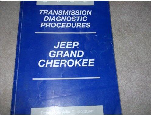 2002 JEEP GRAND CHEROKEE TRANSMISSION DIAGNOSTICS PROCEDURES Manual OEM (Cherokee Engine)