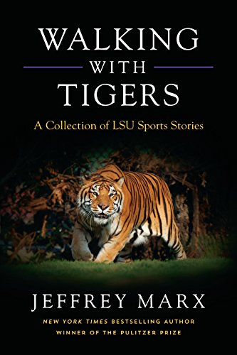 Walking with Tigers: A Collection of LSU Sports (Walking Tiger)