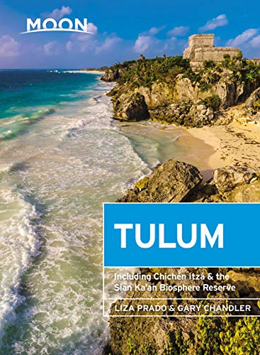 Moon Tulum: With Chichén Itzá & the Sian Ka'an Biosphere Reserve (Travel Guide)...