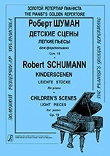 Read Online R. Shuman. Detskie stseny. Legkie pesy dlya fortepyano. Sochinenie 15 / R. Schumann: Kinderscenen: Leichte Stucke fur Piano: Children's Scenes: Light Pieces for Piano: Op. 15 ebook