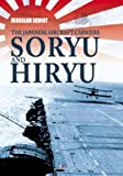The Japanese Aircraft Carriers Soryu and Hiryu (Hard Cover Series)