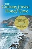 The Curious Caves of Honey Cove, Samantha Mcdermott, 1475942966