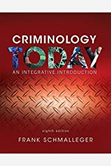 Criminology Today: An Integrative Introduction (8th Edition) Paperback