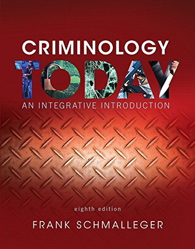 Criminology Today: An Integrative Introduction (8th Edition)