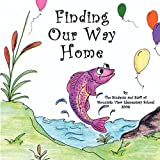 Finding Our Way Home, The Students of Mountain View Elementary School, 0982017294