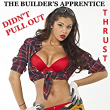 The Builder's Apprentice Didn't Pull Out Audiobook by Thrust Narrated by Jackie Marie
