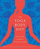 img - for The Yoga Body Diet: Slim and Sexy in 4 Weeks (Without the Stress) book / textbook / text book