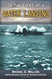 In the Event of a Water Landing, Michael G. Walling, 0982855303