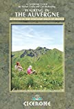 Walking in the Auvergne: 42 Walks in the Volcanic Hills of France