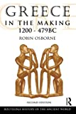 img - for Greece in the Making 1200 479 BC (The Routledge History of the Ancient World) book / textbook / text book