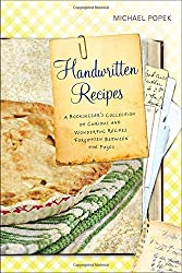 Handwritten Recipes: A Bookseller's Collection of Curious and Wonderful Recipes Forgotten Between the Pages by Michael Popek (2012-10-02)