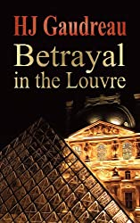 Betrayal In The Louvre: The Hunt For The Last French King's Treasure (A Jim and Eve Murder Thriller Book 1) (English Edition)