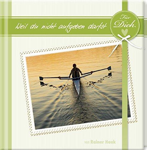 Geschenkbuch - Für dich, weil du nicht aufgeben darfst - (11 x 11,5)