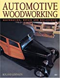 Automotive Woodworking, Rollie Johnson, 0760309116