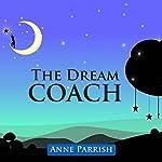 The Dream Coach   Anne Parrish