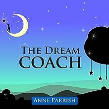 The Dream Coach   Livre audio Auteur(s) : Anne Parrish Narrateur(s) : Heidi Gregory