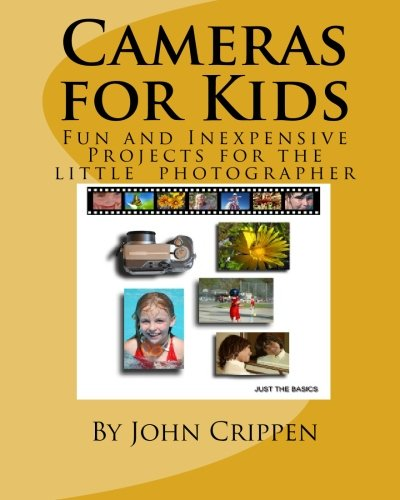 Cameras for Kids: Fun and Inexpensive Projects for the Little Photographer pdf