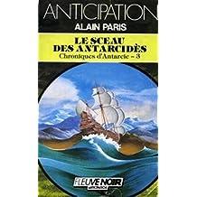 Le sceau des Antarcidès: Chroniques d'Antarcie - 3 - (Fleuve noir anticipation  t. 1549) (French Edition)