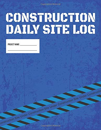 Pdf Home Construction Daily Site Log Book | Job Site Project Management Report: Record Workforce, Tasks, Schedules, Daily Activities, Etc.