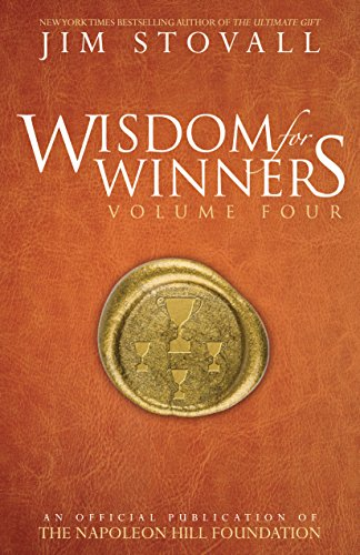 4: Wisdom for Winners Volume Four: An Official Publication of The Napoleon Hill Foundation