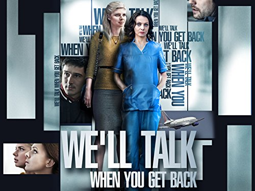 We`ll Talk When You Get Back