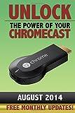 Unlock the Power of Your Chromecast, Aaron Halbert, 1494820609