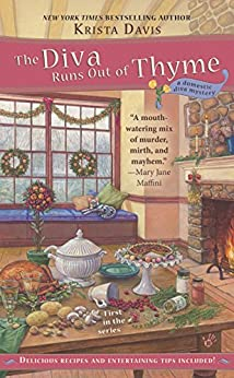 The Diva Runs Out of Thyme (A Domestic Diva Mystery Book 1) by [Davis, Krista]