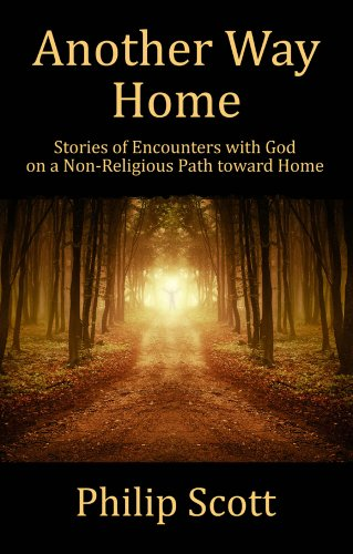 Another Way Home: Experiencing God on a Nonreligious Path Toward Home