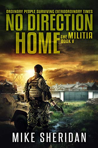 The Militia: Book Five in The No Direction Home Series by [Sheridan, Mike]