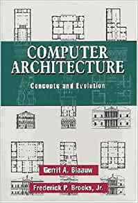 Computer architecture concepts and evolution gerritt a blaauw computer architecture concepts and evolution gerritt a blaauw frederick p brooks jr 9780201105575 amazon books fandeluxe Images