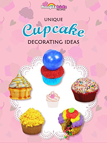 Cake Decorations Ideas - Unique Cupcake Decorating