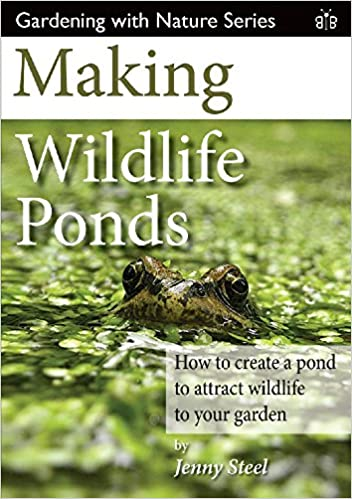 Book Making Wildlife Ponds: How to Create a Pond to Attract Wildlife to Your Garden (Gardening with Nature)