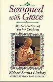 Seasoned with Grace, Eldress Bertha Lindsay, 0881500992