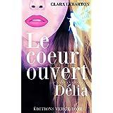 Le coeur ouvert : Délia (French Edition)