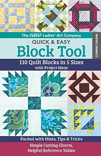 The New Ladies' Art Company Quick & Easy Block Tool: 110 Quilt Blocks in 5 Sizes with Project Ideas • Packed with Hints, Tips & Tricks • Simple Cutting Charts, - Block Quilt Art