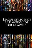 League of legends ultimate guide for Dummies