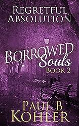 Regretful Absolution: Borrowed Souls: Book 2
