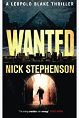 Wanted: A Leopold Blake Thriller (Leopold Blake Series) by Nick Stephenson(2013-10-01) Paperback