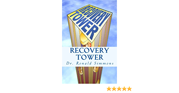 Recovery Tower: 12 Floors to Freedom: Amazon.es: Simmons ...
