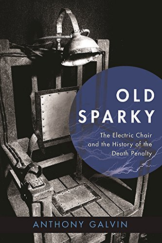 Download PDF Old Sparky - The Electric Chair and the History of the Death Penalty
