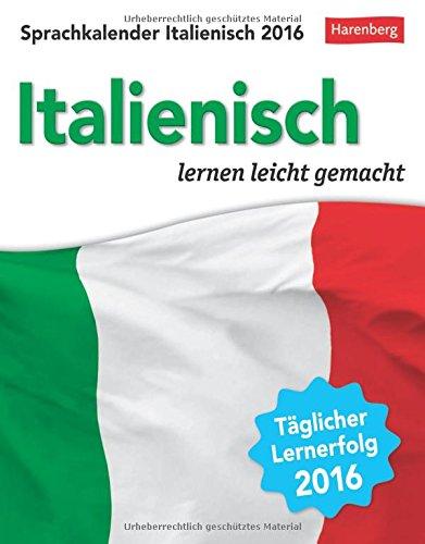Sprachkalender Italienisch 2016: Italienisch lernen leicht gemacht