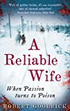 A Review of A Reliable Wife: When Passion Turns to PoisonbyClaireThomson