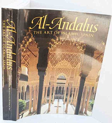 Al-Andalus: The Art of Islamic Spain