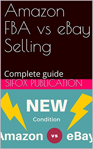 Download for free Amazon FBA vs eBay Selling: Complete guide