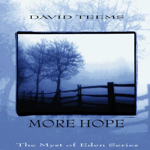 The Myst of Eden Series: More Hope
