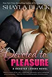 Devoted to Pleasure (A Devoted Lovers Novel)